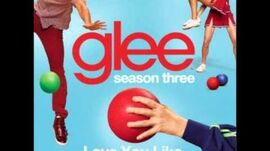 Glee - Love You Like A Love Song (DOWNLOAD MP3 + LYRICS)