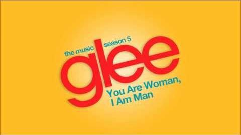 You Are Woman, I Am Man Glee HD FULL STUDIO