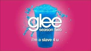 I'm A Slave 4 U Glee HD FULL STUDIO