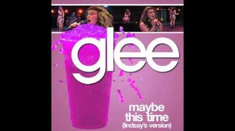 Lindsay Pearce - Maybe this Time (The Glee Project)