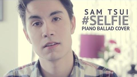 Selfie Piano Ballad (the Chainsmokers) Sam Tsui Cover