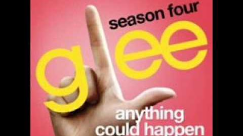 Glee - Anything Could Happen (Full Version) Download Link