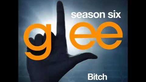 Glee - Bitch (DOWNLOAD MP3 LYRICS)