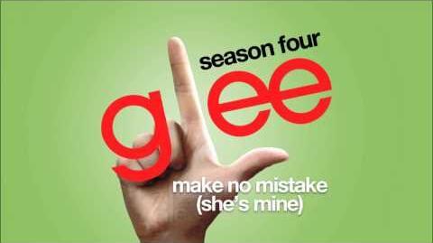 Make No Mistake (She's Mine) Glee HD FULL STUDIO