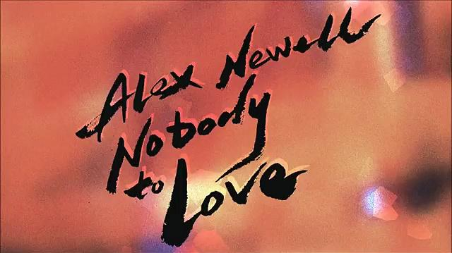 Alex Newell - Nobody to Love