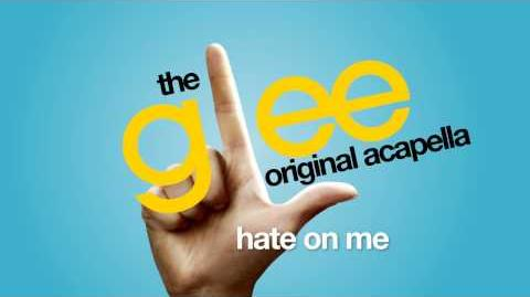 Glee - Hate On Me - Acapella Version