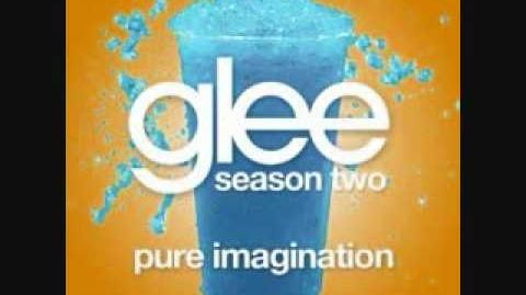 Pure Imagination - Glee Cast