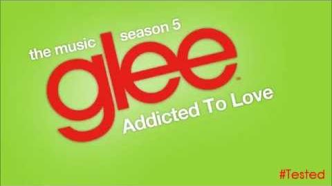 Addicted To Love (Glee Cast Version)