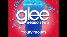 Glee - Trouty Mouth (DOWNLOAD MP3 + LYRICS)