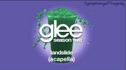 Glee Cast - Landslide (ACAPELLA)