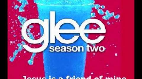 Glee - Jesus is a friend of mine