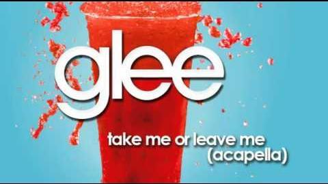 Take Me Or Leave Me Acapella Glee Cast