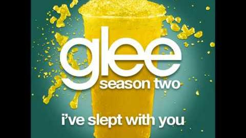 Glee I've Slept With You