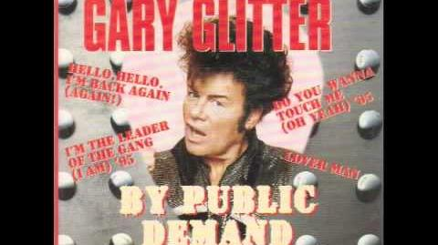 Gary Glitter - Do You Wanna Touch Me Oh Yeah! ( By Public Demand )