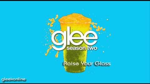 Glee - Raise Your Glass ♫ ♪ (Lyrics) (download)(HQ)
