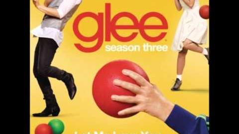 Glee - Let Me Love You
