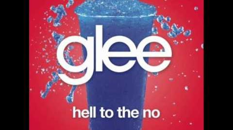 Glee - Hell To The No (W LYRICS)