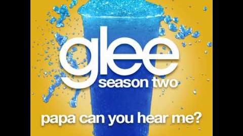 Glee - Papa Can You Hear Me (LYRICS)