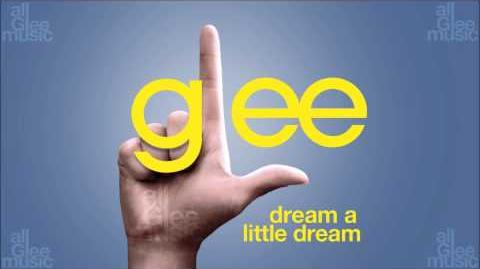 Dream A Little Dream Glee HD FULL STUDIO