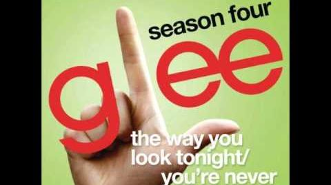 Glee - The Way You Look Tonight You're Never Fully Dressed Without A Smile (DOWNLOAD MP3 LYRICS)
