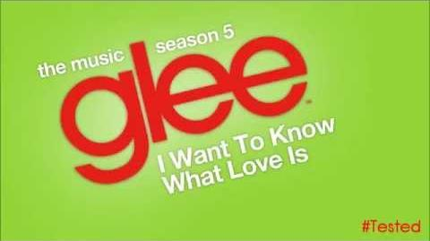 I Want To Know What Love Is (Glee Cast Version)
