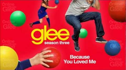 Because You Loved Me - Glee