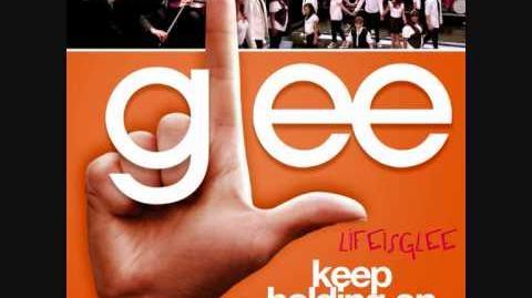 Glee - Keep Holding On