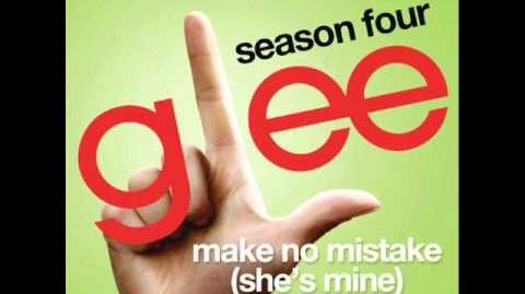 Glee - Make no Mistake (She's Mine) Full Version Download Link