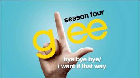 Bye Bye Bye I Want It That Way - Glee HD Full Studio