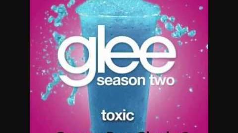 Glee - Toxic (HQ FULL STUDIO) w LYRICS