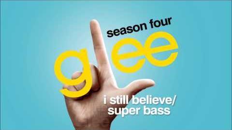 I Still Believe Super Bass - Glee HD Full Studio