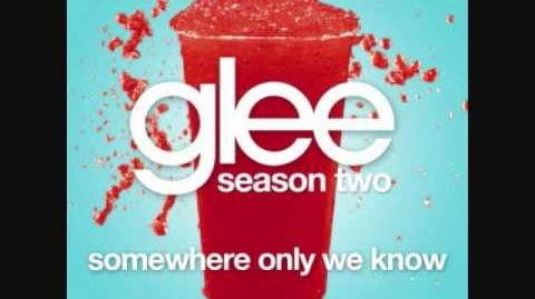 Somewhere Only We Know- Glee Version