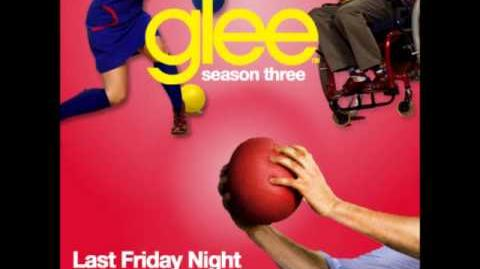 Glee - Last Friday Night (T.G.I.F