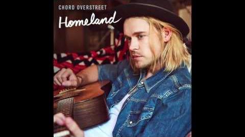 Chord Overstreet - Homeland (Audio)