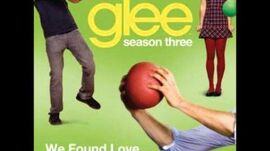 Glee - We Found Love (DOWNLOAD MP3 + LYRICS)