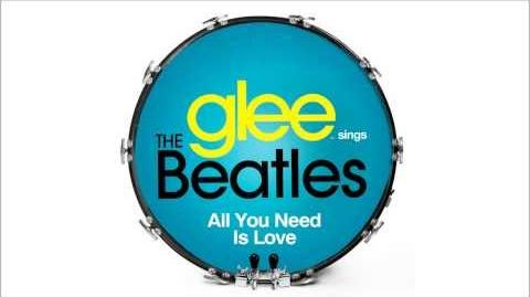 All You Need is Love - Glee HD Full Studio