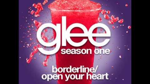 Glee - Borderline Open Your Heart LYRICS
