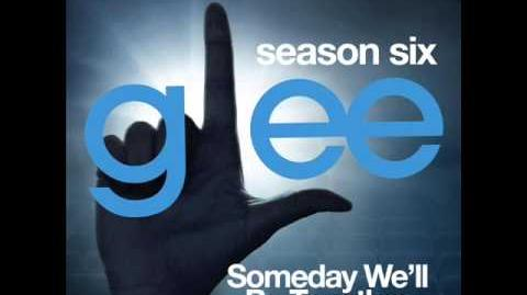 Glee - Someday We'll Be Together (DOWNLOAD MP3 LYRICS)