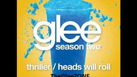 Glee - Thriller & Heads Will Roll (HQ FULL STUDIO) w LYRICS