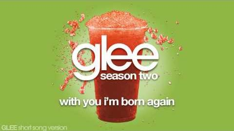 Glee - With You I'm Born Again - Episode Version