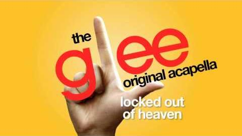 Glee - Locked Out Of Heaven - Acapella Version