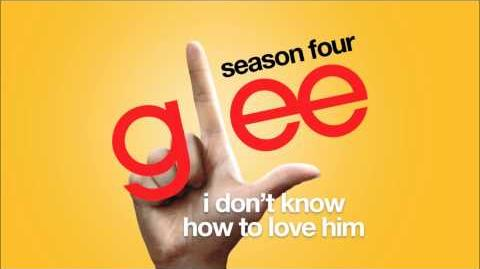 I Don't Know How To Love Him Glee HD FULL STUDIO