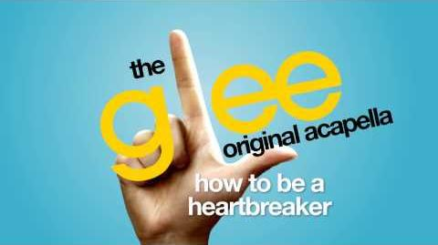 Glee - How To Be A Heartbreaker - Acapella Version