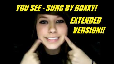 """You See"" sung by Boxxy (Extended Version!!)"