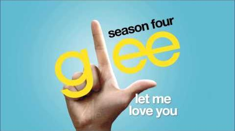 Let Me Love You Glee HD FULL STUDIO-0