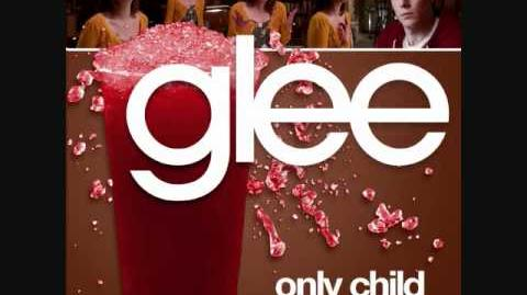 Only Child (Glee Cast Version)