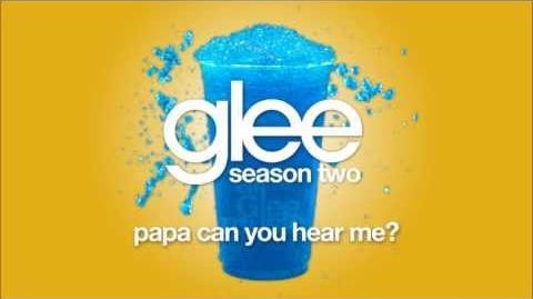 Papa, Can You Hear Me Glee HD FULL STUDIO