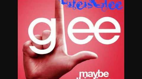Glee - Maybe This Time (Full Song HQ)