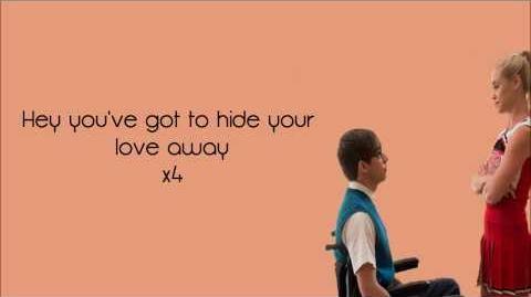 Glee You've Got To Hide Your Love Away Lyrics
