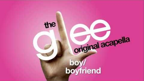 Glee - Boy Boyfriend - Acapella Version